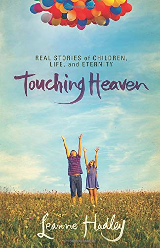 9780800721718: Touching Heaven: Real Stories of Children, Life, and Eternity