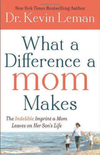 9780800721732: What a Difference a Mom Makes: The Indelible Imprint a Mom Leaves on Her Son's Life
