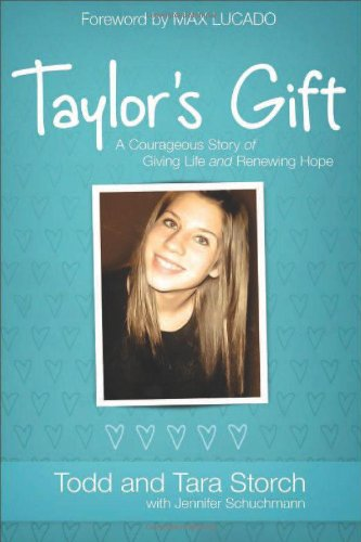 9780800721886: Taylor's Gift: A Courageous Story of Giving Life and Renewing Hope