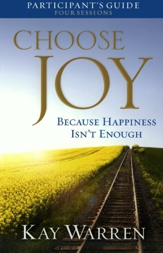 9780800721954: Choose Joy Participant's Guide: Because Happiness Isn't Enough (A Four-Session Study)