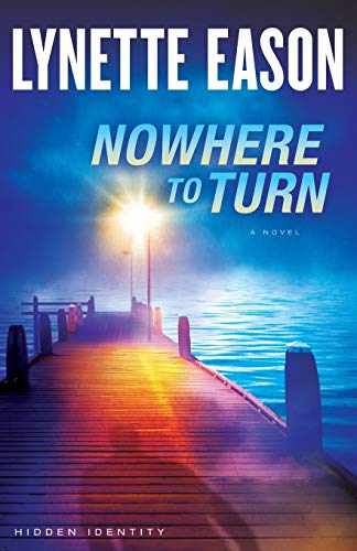 9780800722098: Nowhere to Turn: A Novel: Volume 2 (Hidden Identity)