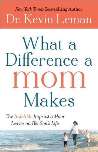 9780800722111: What a Difference a Mom Makes: The Indelible Imprint a Mom Leaves on Her Son's Life