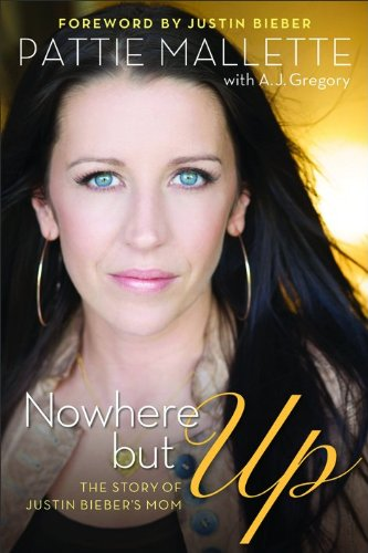 9780800722128: Nowhere but Up: The Story of Justin Bieber's Mom
