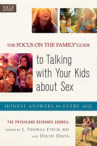 9780800722289: The Focus on the Family® Guide to Talking with Your Kids about Sex: Honest Answers for Every Age