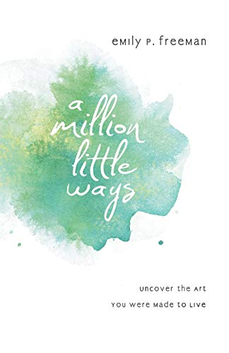 9780800722449: A Million Little Ways: Uncover the Art You Were Made to Live