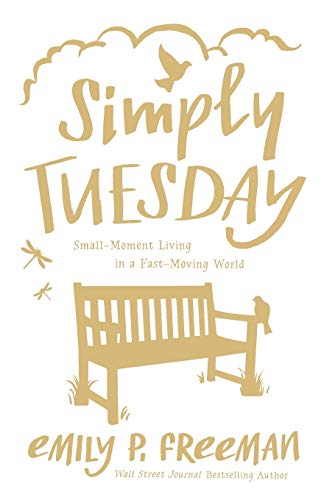 9780800722456: Simply Tuesday: Small-moment Living in a Fast-moving World