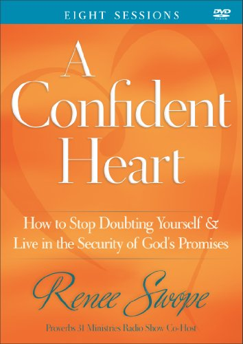 9780800722500: A Confident Heart: How to Stop Doubting Yourself and Live in the Security of God's Promises (A Group Study Resource)