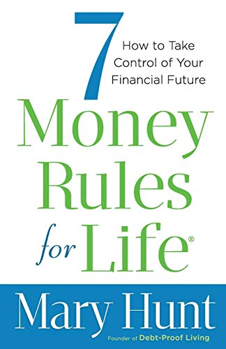 9780800722531: 7 Money Rules for Life®: How to Take Control of Your Financial Future
