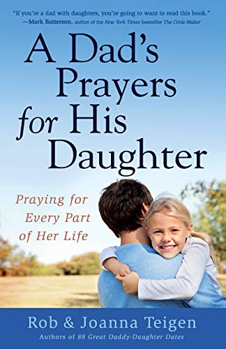 9780800722623: A Dad's Prayers for His Daughter: Praying for Every Part of Her Life