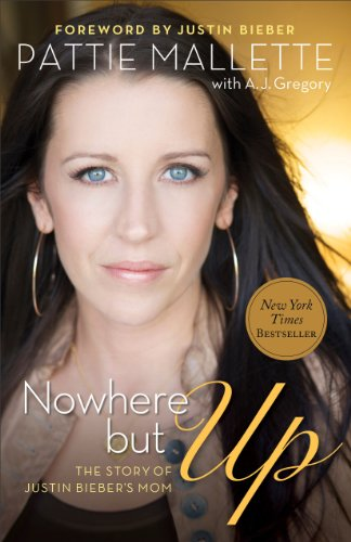 9780800722630: Nowhere But Up: The Story of Justin Bieber's Mom