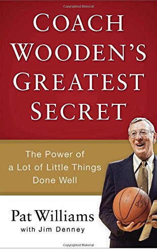 9780800722760: Coach Wooden's Greatest Secret: The Power of a Lot of Little Things Done Well