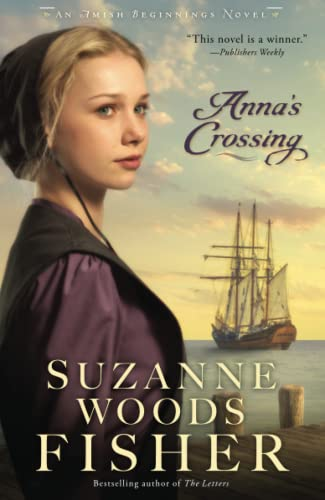 Anna's Crossing (Amish Beginnings): An Amish Beginnings Novel