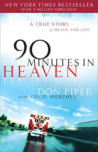 9780800723231: 90 Minutes in Heaven: A True Story of Death & Life