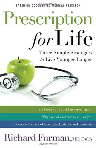 9780800723712: Prescription for Life: Three Simple Strategies to Live Younger Longer