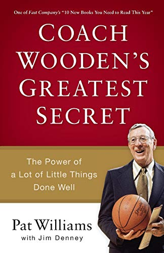 9780800723743: Coach Wooden's Greatest Secret: The Power of a Lot of Little Things Done Well