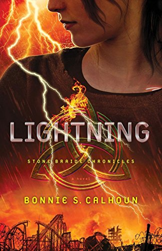 Lightning: A Novel (Stone Braide Chronicles): Calhoun, Bonnie S.