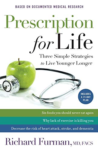 9780800724443: Prescription for Life: Three Simple Strategies to Live Younger Longer