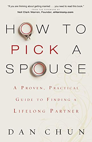 9780800724788: How to Pick a Spouse: A Proven, Practical Guide to Finding a Lifelong Partner
