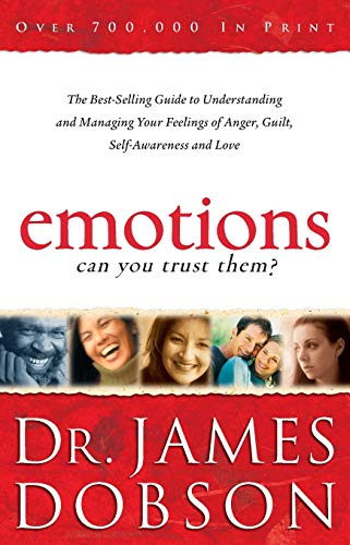 9780800724870: Emotions: Can You Trust Them?: The Best-Selling Guide to Understanding and Managing Your Feelings of Anger, Guilt, Self-Awareness and Love
