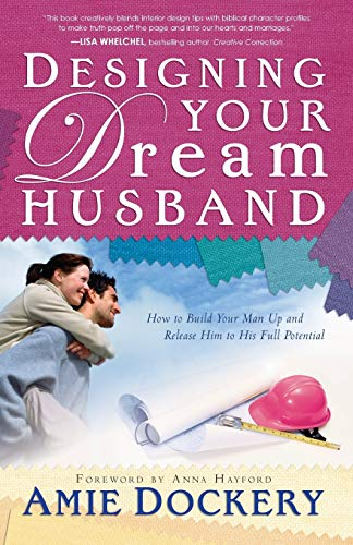 9780800724894: Designing Your Dream Husband