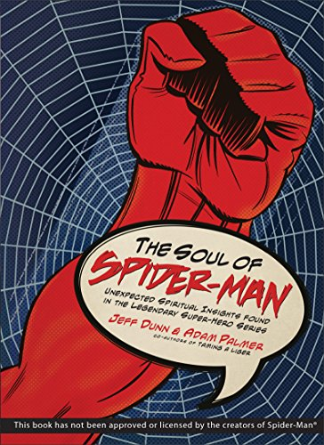 9780800724948: The Soul of Spider-Man: Unexpected Spiritual Insights Found in the Legendary Super-Hero Series