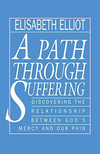 9780800724986: A Path Through Suffering