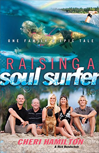 9780800725242: Raising a Soul Surfer: One Family's Epic Tale