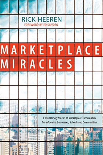 9780800725266: Marketplace Miracles: Extraordinary Stories of Marketplace Turnarounds Transforming Businesses, Schools and Communities