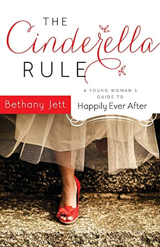 9780800725310: The Cinderella Rule: A Young Woman's Guide to Happily Ever After