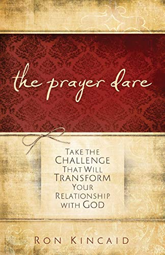 9780800725334: The Prayer Dare: Take the Challenge That Will Transform Your Relationship With God