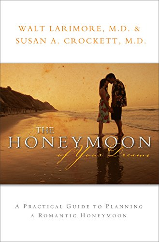 9780800725341: The Honeymoon of Your Dreams: How to Plan a Beautiful Life Together