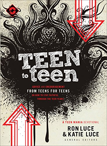 9780800725471: Teen to Teen: Advice and Encouragement from Teens for Teens on How to Stay Faithful Through the Teen Years (Teen Mania)