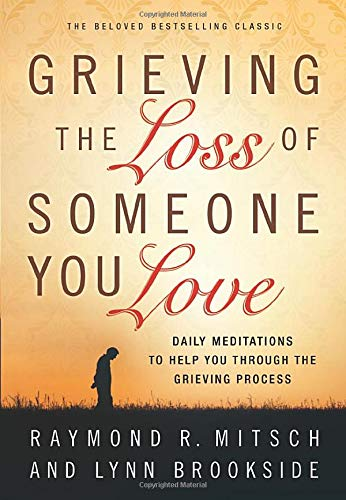 9780800725501: Grieving the Loss of Someone You Love: Daily Meditations to Help You Through the Grieving Process