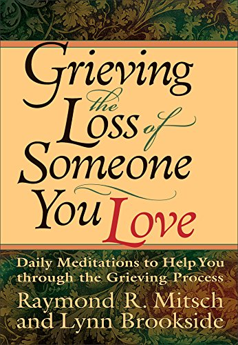 9780800725518: Grieving the Loss of Someone You Love: Daily Meditations to Help You Through the Grieving Process