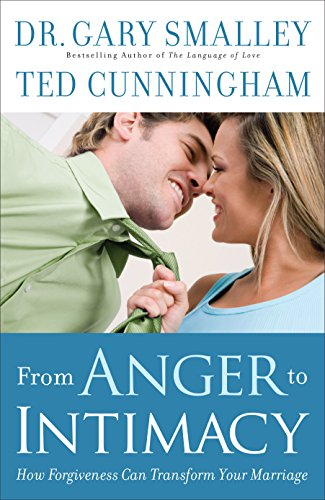9780800725815: From Anger to Intimacy: How Forgiveness Can Transform Your Marriage