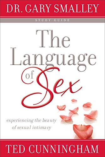 9780800725846: The Language of Sex: Experiencing the Beauty of Sexual Intimacy