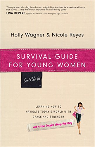 9780800726102: Survival Guide for Young Women: Learning How to Navigate Today's World with Grace and Strength