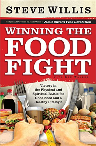 9780800726218: Winning the Food Fight: Victory in the Physical and Spiritual Battle for Good Food and a Healthy Lifestyle