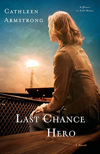 9780800726478: Last Chance Hero: A Novel (A Place to Call Home)