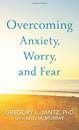 9780800727239: Overcoming Anxiety, Worry, and Fear