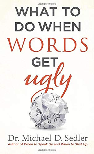 What to Do When Words Get Ugly: Sedler, Dr. Michael D.