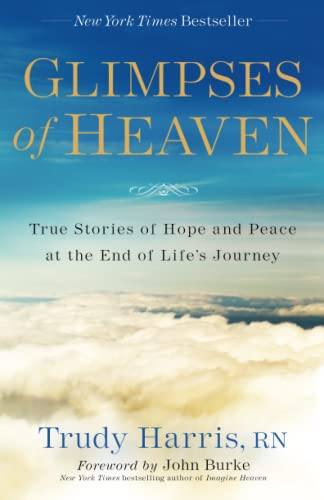 9780800728151: Glimpses of Heaven: True Stories of Hope and Peace at the End of Life's Journey