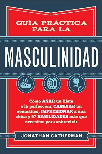 Guia Practica Para La Masculinidad: Como Asar: Catherman, Jonathan