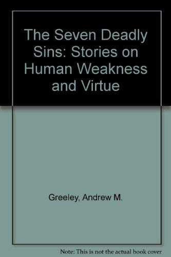 The Seven Deadly Sins: Stories on Human Weakness and Virtue: Keating, H. R. F., West, Morris, ...