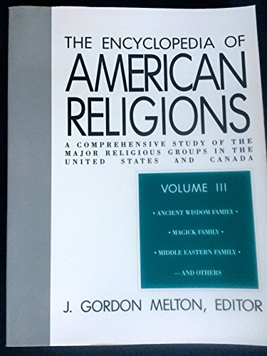 9780800730260: Encyclopedia of American Religions: A Comprehensive Study of the Major Religious Groups in the United States