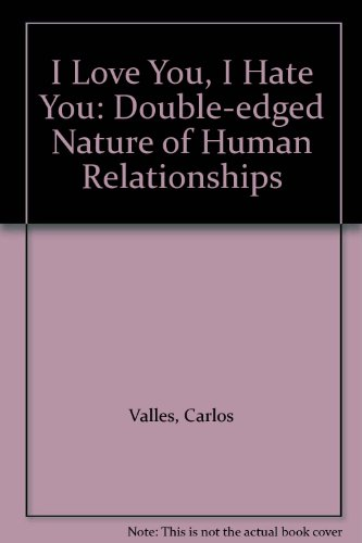9780800730369: I Love You, I Hate You: Double-edged Nature of Human Relationships
