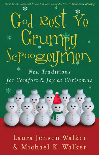 9780800730512: God Rest Ye Grumpy Scroogeymen: New Traditions for Comfort & Joy at Christmas