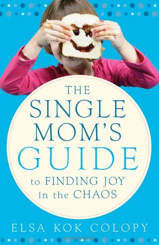 9780800730666: The Single Mom's Guide to Finding Joy in the Chaos