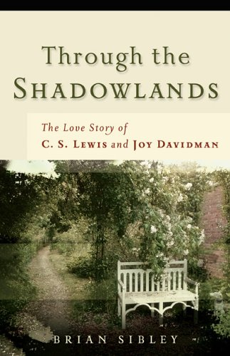 9780800730703: Through the Shadowlands: The Love Story of C. S. Lewis and Joy Davidman