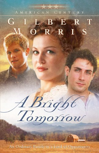 9780800730864: A Bright Tomorrow (Originally A Time to be Born) (American Century Series #1)